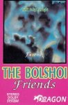 The Bolshoi - Friends (MC)