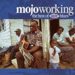 Mojo Working: The Best Of Ace Blues (CD)