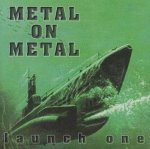 Metal On Metal - Launch One (CD)