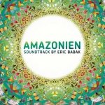 Amazonien Soundtrack By Eric Babak (CD)