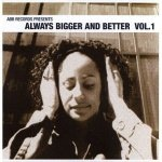 Always Bigger And Better Vol. 1 (CD)
