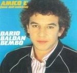 Dario Baldan Bembo - Amico È (Inno Dell'Amicizia) (CD)