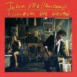 John Mellencamp - Whenever We Wanted (CD)