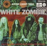 White Zombie - Astro-Creep: 2000 (Songs Of Love, Destruction And Other Synthetic Delusions Of The Electric Head) (CD)