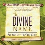 Jonathan Goldman & Gregg Braden - The Divine Name: Sounds Of The God Code (CD)