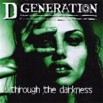 D Generation - Through The Darkness (CD)