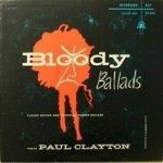Paul Clayton - Bloody Ballads (LP)