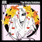 AIR - Original Motion Picture Score For The Virgin Suicides (CD)