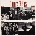 The Godfathers - Birth, School, Work, Death (LP)
