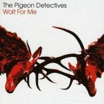 The Pigeon Detectives - Wait For Me (CD)