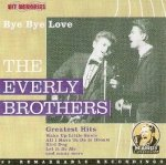 Everly Brothers - Bye Bye Love / Greatest Hits (CD)