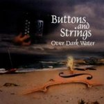 Buttons And Strings - Over Dark Water (CD)