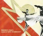 Mando Diao - Dance With Somebody (Maxi-CD)