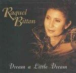 Raquel Bitton - Dream A Little Dream (CD)