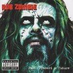 Rob Zombie - Past, Present & Future (CD+DVD)