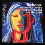 Merzbow - Ikebana: Merzbow's Amlux Rebuilt, Reused And Recycled (CD)