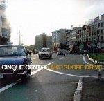 Cinque Cento - Lake Shore Drive (CD)