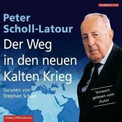 Peter Scholl-Latour - Der Weg in den neuen Kalten Krieg (Audiobook) (4CD)