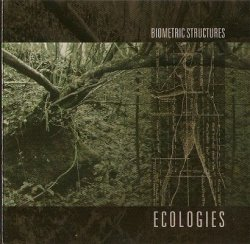 Biometric Structures - Ecologies (CD)