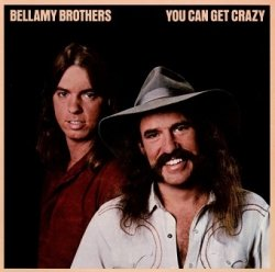 Bellamy Brothers - You Can Get Crazy (LP)