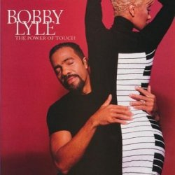 Bobby Lyle - The Power Of Touch (CD)