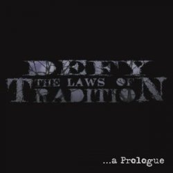 Defy The Laws Of Tradition - A Prologue (CD)