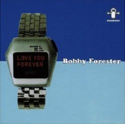 Bobby Forester - Love You Forever (CD)