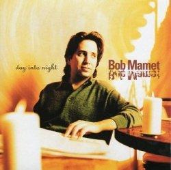 Bob Mamet - Day Into Night (CD)