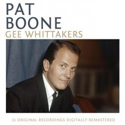 Pat Boone - Gee Whittakers (CD)