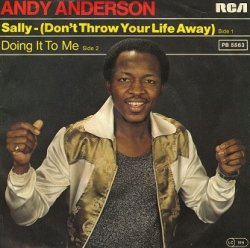 Andy Anderson - Sally - (Don't Throw Your Life Away) / Doing It To Me (7'')
