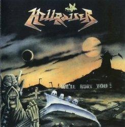 Hellraiser - We'll Bury You! (CD)