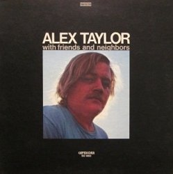 Alex Taylor - With Friends And Neighbors (LP)