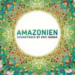 Amazonien Soundtrack By Eric Babak (CD)