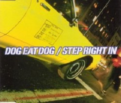 Dog Eat Dog - Step Right In (Maxi-CD)