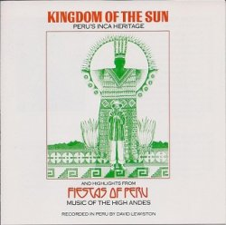 David Lewiston - Kingdom Of The Sun • Fiestas Of Peru (CD)