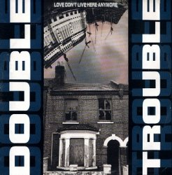 Double Trouble - Love Don't Live Here Anymore (12'')