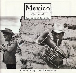 David Lewiston - Mexico (Fiestas Of Chiapas And Oaxaca) (CD)