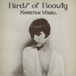 Karsten Vogel - Birds Of Beauty (LP)