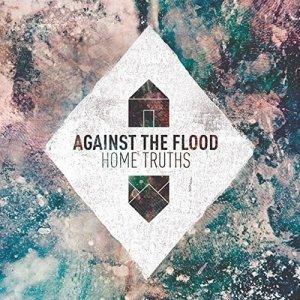 Against The Flood - Home Truths (CD)