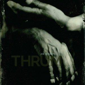 Joe Henry - Thrum (CD)