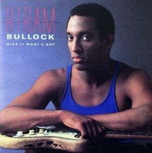 Hiram Bullock - Give It What U Got (CD)