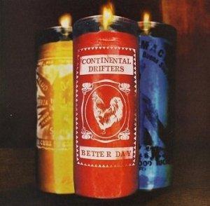 Continental Drifters - Better Day (CD)