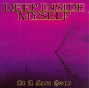 Deep Inside Myself - At A Late Hour (CD)