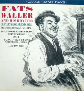 Fats Waller And His Rhythm - Our Very Good Friends, Fats (CD)
