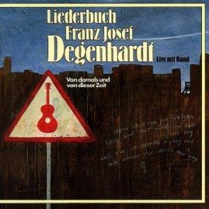 Franz Josef Degenhardt - Liederbuch Franz Josef Degenhardt - Von Damals Und Von Dieser Zeit (CD)