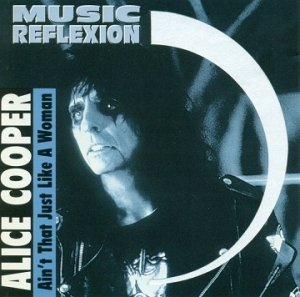 Alice Cooper - Ain't That Just Like A Woman (CD)