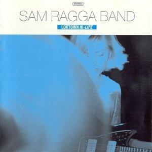 Sam Ragga Band - Loktown Hi-Life (CD)