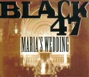 Black 47 - Maria's Wedding (Maxi-CD)