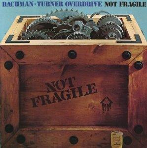 Bachman-Turner Overdrive - Not Fragile (LP)