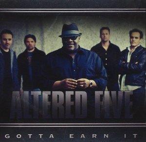 Altered Five - Gotta Earn It (CD)